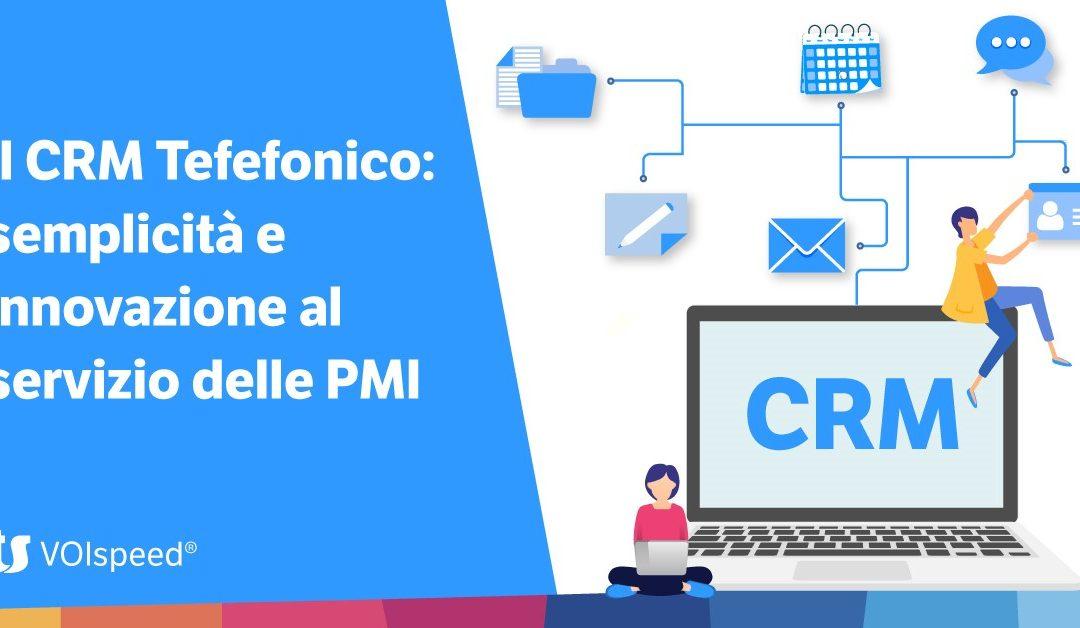 Il CRM telefonico: semplicità e innovazione al servizio delle PMI